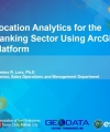 Location Analytics for the Banking Sector Using ArcGIS Platform