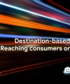 Destination-based Marketing: Reaching consumers on-the-move